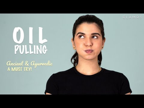 Oil Pulling | One Practise A Dozen Benefits