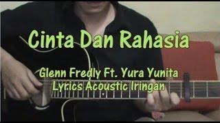 Yura Yunita Feat Glenn Fredly - Cinta Dan Rahasia (Lyrics Acoustic Guitar)