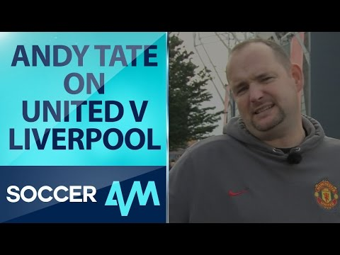 Tate takes on United v Liverpool
