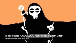 VOODOO TAPES - VOOODOOO feat Reddog e Boom Buzz