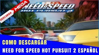 Como Descargar NEED FOR SPEED HOT PURSUIT 2 En Español -- 2017