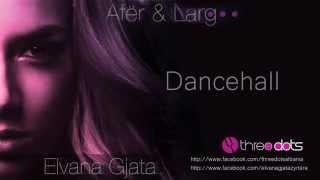 Elvana Gjata Dancehall Afer dhe Larg