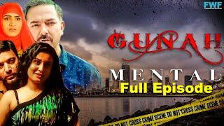 Gunah - Mental - Episode 11 | गुनाह - मेन्टल | FWFOriginals