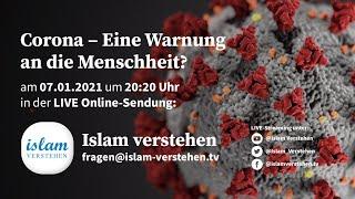 Islam Verstehen - Corona - Eine Warnung an die Menschheit?