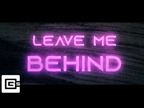 CG5 - Leave Me Behind (feat. DAGames & Daddyphatsnaps) [Lyric Video]