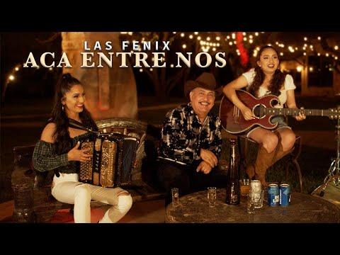 """Las Fenix - """"Acá Entre Nos"""" de Vicente Fernandez"""