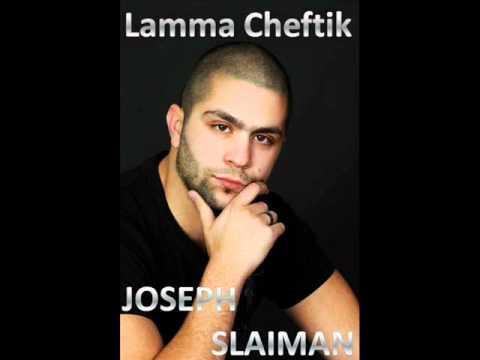 Lamma Cheftik - Joseph Slaiman