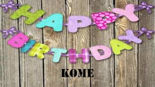 Kome   Birthday Wishes