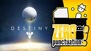 Destiny - Always On Grind (Zero Punctuation)