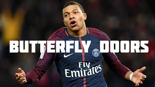 Mbappé || Lil Pump || Butterfly Doors || skills 2018/19 Video