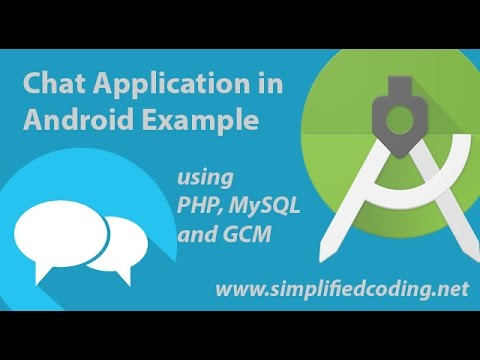 Chat Application In Android Example Using PHP, MySQL And GCM