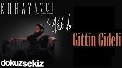 Koray Avcı - Gittin Gideli (Akustik) (Official Audio)