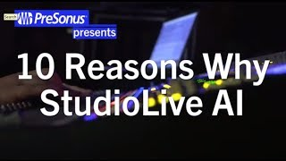 10 Reasons Why—StudioLive AI