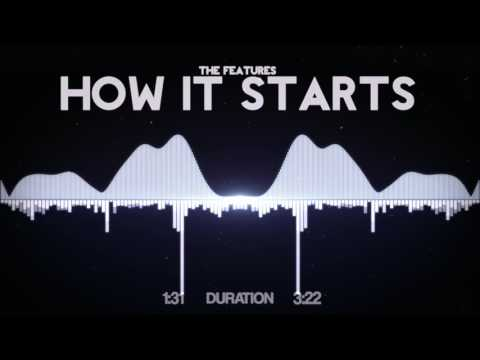 The Features - How It Starts