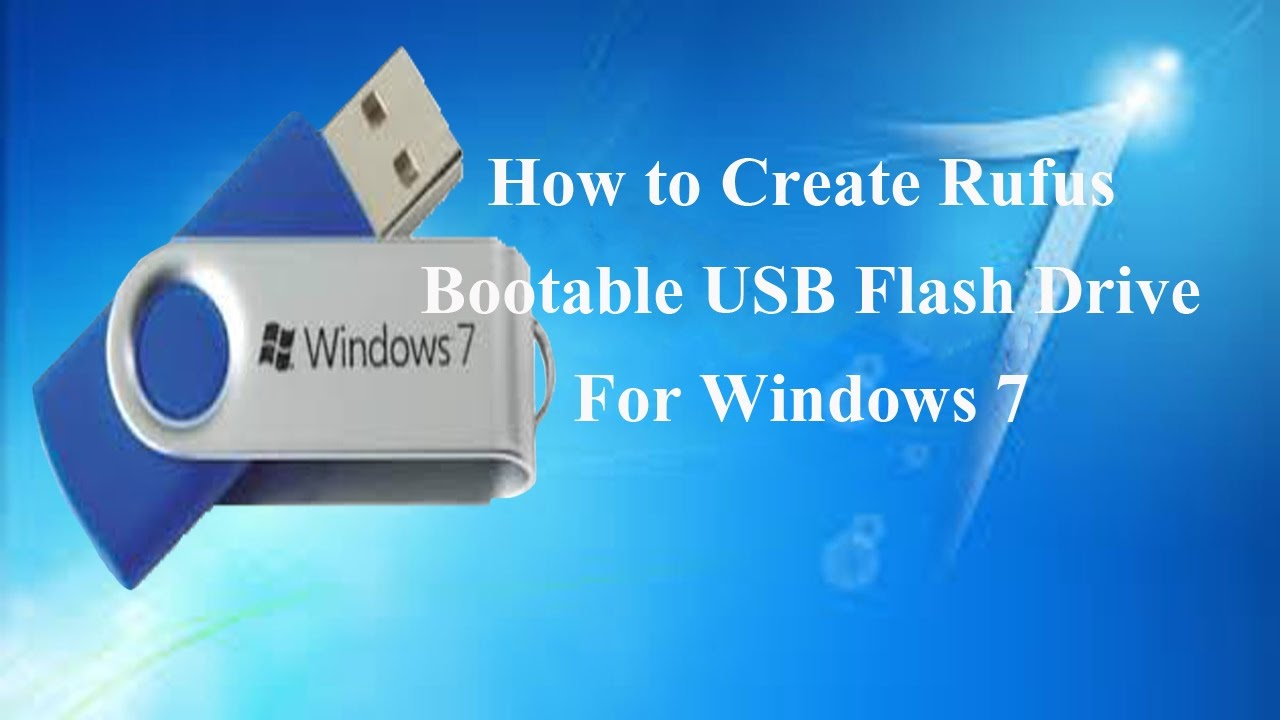 making windows 7 bootable usb with rufus