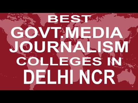 Best Government Media Journalism Colleges And Courses In Delhi NCR