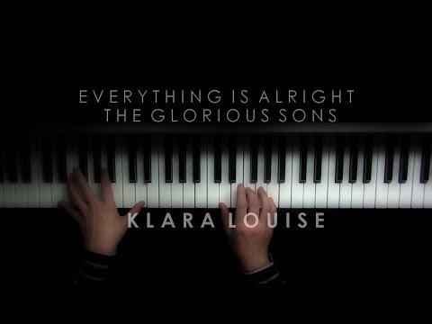 EVERYTHING IS ALRIGHT | The Glorious Sons Piano Cover