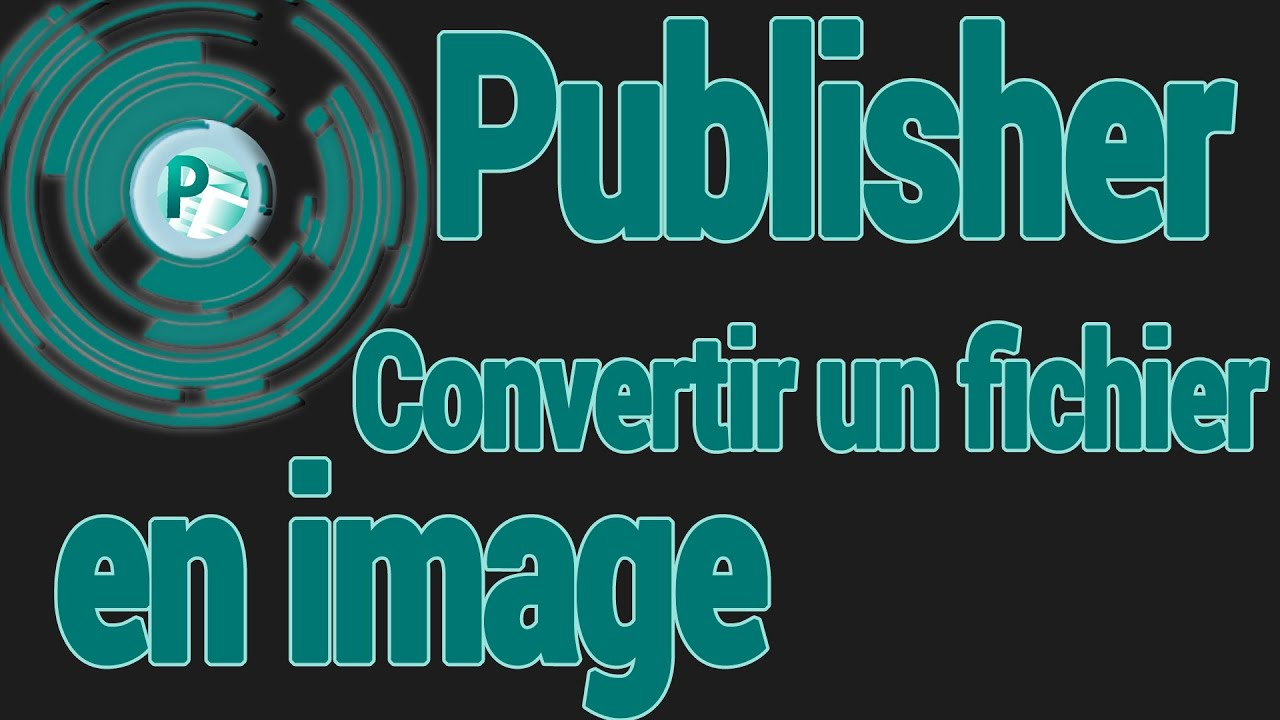 Comment Convertir Un Document En Image Microsoft Publisher Youtube
