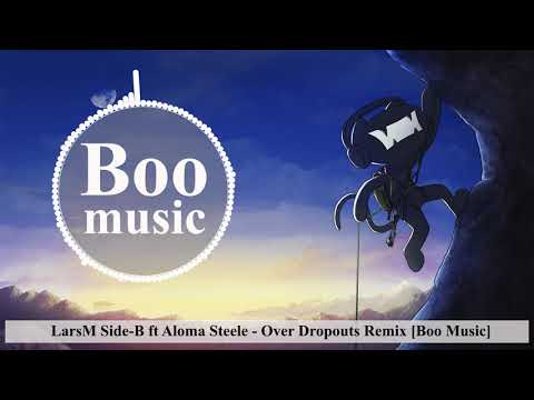 LarsM Side B ft Aloma Steele - Over Dropouts Remix [Boo Music]