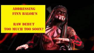 Addressing Finn Balor's RAW Debut Too Much Too Soon?