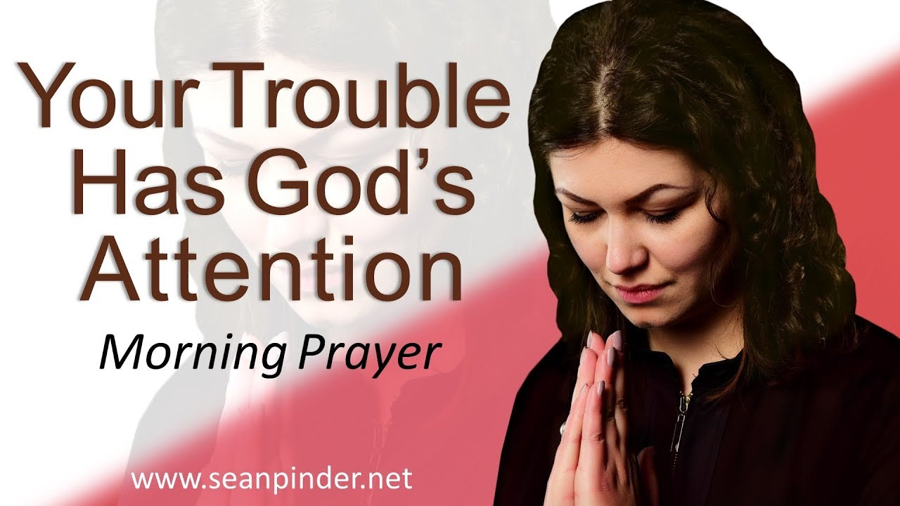 YOUR TROUBLE HAS GOD'S ATTENTION - MATTHEW 14 - MORNING PRAYER | PASTOR  SEAN PINDER (video)