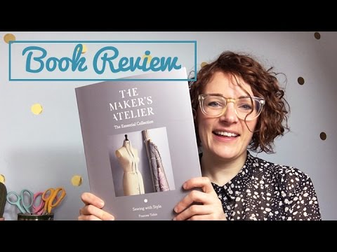 The Maker's Atelier || Sewing Book Review
