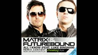 Matrix & Futurebound - All I Know (Melotronics Remix) FREE DOWNLOAD