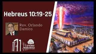 Hebreus 10:19-25 | Rev. Orlando Damico