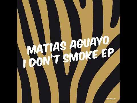 Matias Aguayo - I Don't Smoke Mp3