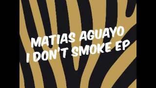 Video Matias Aguayo - I Don't Smoke download MP3, 3GP, MP4, WEBM, AVI, FLV November 2017