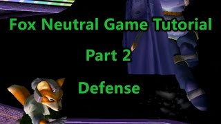 [Fox] Neutral Game Tutorial Part 2 - Defense - Super Smash Bros Melee