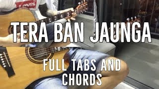 Tera Ban Jaunga Kabir Singh Full Guitar Tabs and Chords