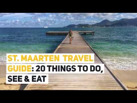 St. Maarten Travel Guide: 20 Best Things to See, Do and Eat
