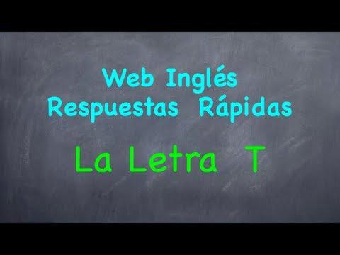 Cómo Pronunciar La Letra T en Inglés