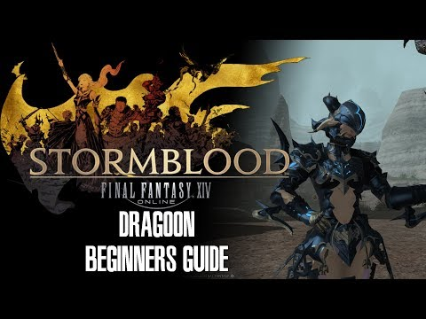 Dragoon Beginners Guide- Final Fantasy XIV Stormblood