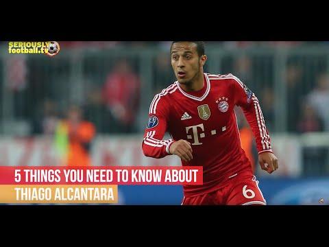 Thiago Alcantara - 5 things you need to know