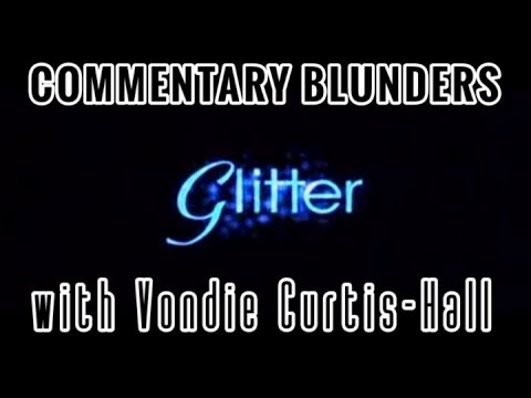 Commentary Blunders with Vondie CurtisHall Glitter