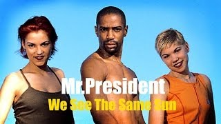 Mr President - We See The Same Sun - Album