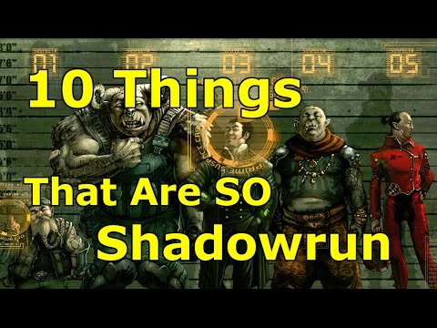 10 Things That Make Shadowrun, Shadowrun