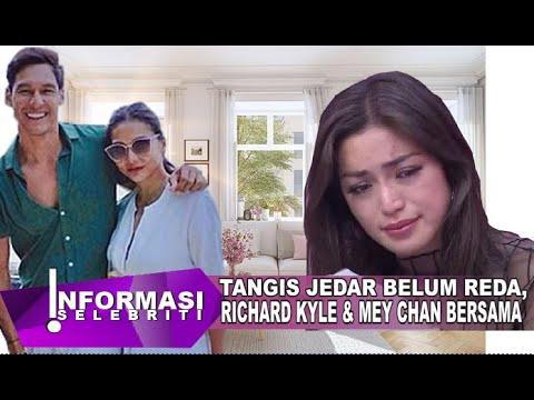 Rencana Pernikahan Jedar Batal !!! Richard Kyle U0026 Mey Chan Duo Maia Sudah Ada Hubungan?
