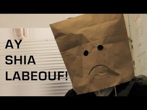 AY SHIA LABEOUF!