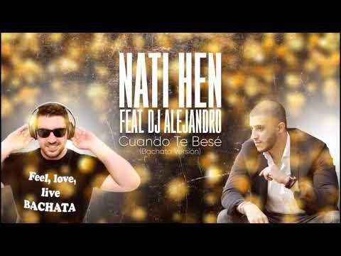 Nati Hen & DJ Alejandro - Cuando te bese (Bachata)
