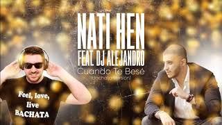 Nati Hen Dj Alejandro Cuando te bese Bachata.mp3