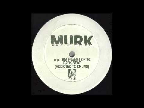MURK feat. Oba Frank Lords - Dark Beat (Saso Recyd Remix)