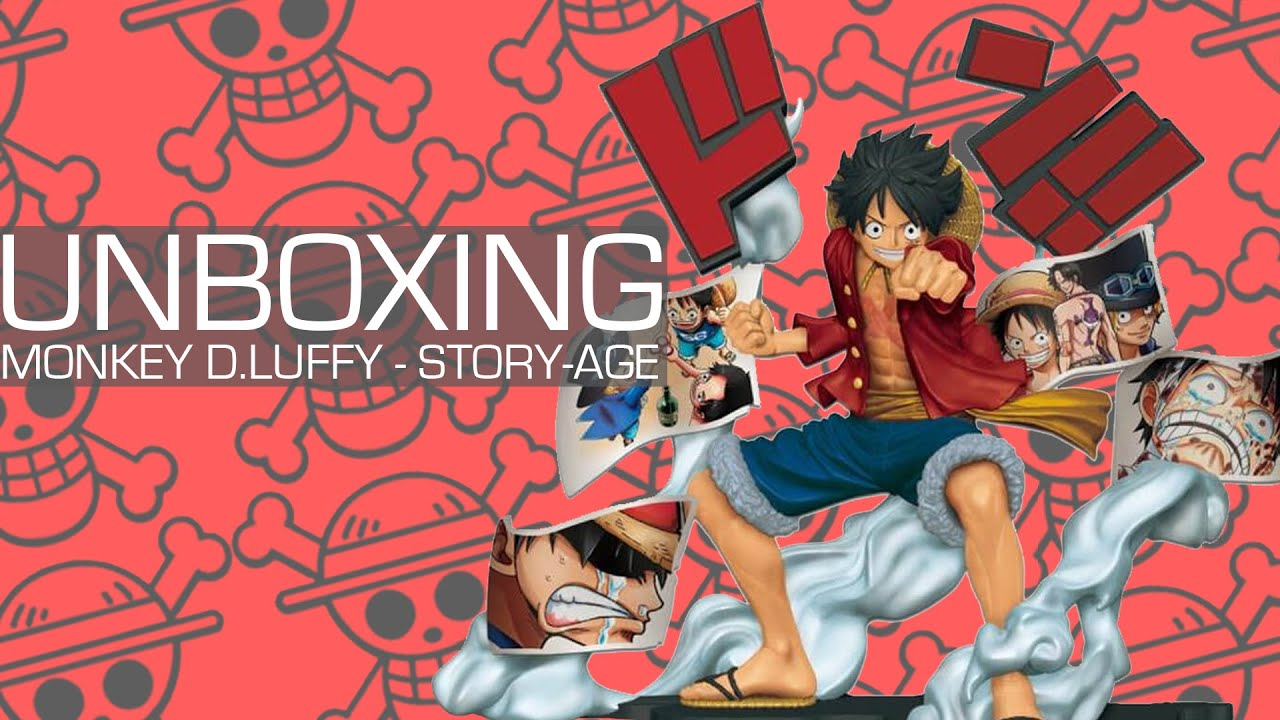 Unboxing Monkey D Luffy One Piece Story Age Banpresto