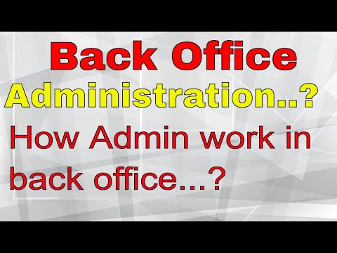 Back Office Administration - How Admin Work In Back Office Work In Hindi