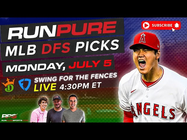 MLB DRAFTKINGS PICKS - MONDAY JULY 5 - SWING FOR THE FENCES