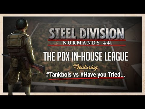 Steel Division In-house League - #TankBois VS. Have you Tried..?