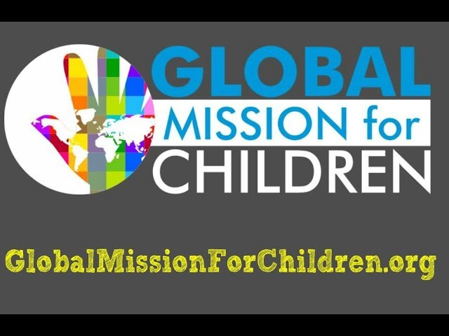 Global Mission for Children Intro Video