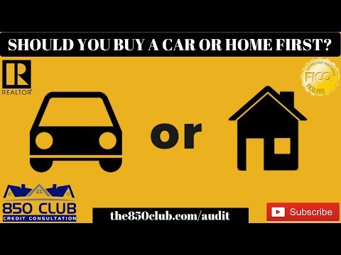 Should You Buy A Car Or House First? First Time Home Buyer Tips,Bankruptcy,Mortgage Rates 2018, 2019